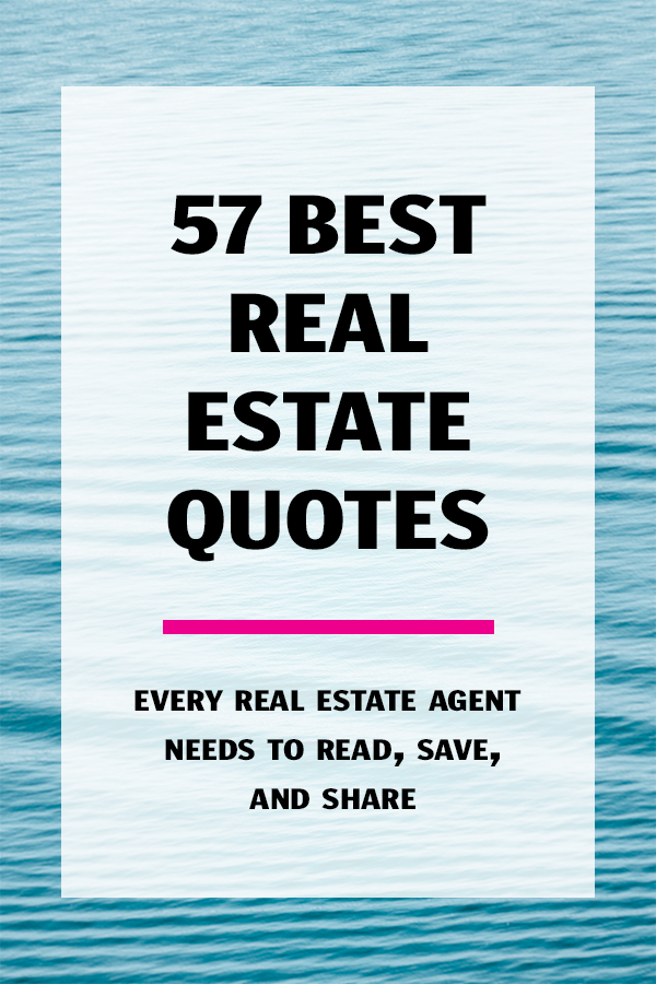 57 Insightful Real Estate Quotes You Havent Heard 1000 Times