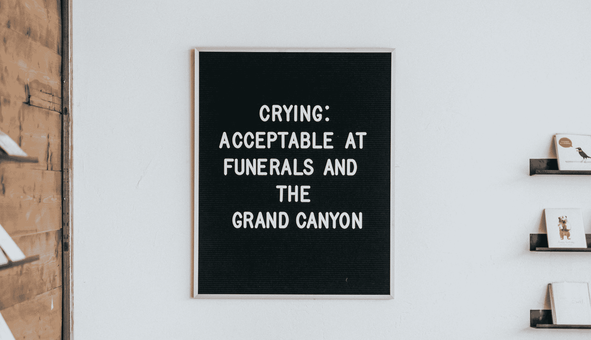 wall framed quotes about crying