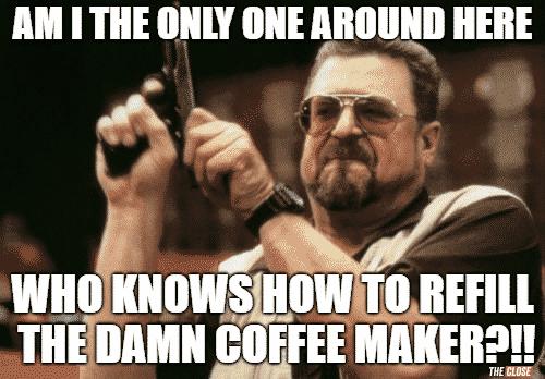Time to make the coffee meme