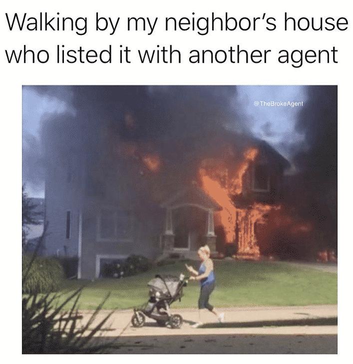 Walking by my neighbor's house meme